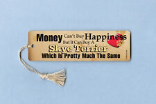 """Money Can't Buy Happiness"" - Skye Terrier - Dog Tassel Bookmark - Mcb098"