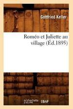 Romeo Et Juliette Au Village (Ed.1895) (Paperback or Softback)