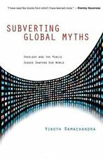 Subverting Global Myths : Theology and the Public Issues Shaping Our World by Vi