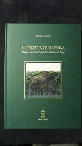 Antei: L'orizzonte in fuga Viaggi e vicende di Agostino Codazzi da Lugo. Olschki