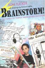 Brainstorm!: The Stories of Twenty American Kid Inventors by Tom Tucker