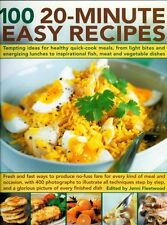 100 20-minute Easy Recipes: Tempting Ideas for Healthy Quick-cook Meals, from ,