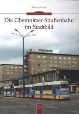 Die Chemnitzer Straßenbahn im Stadtbild von Heiner Matthes (2013, Taschenbuch)