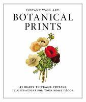 Instant Wall Art - Botanical Prints: 45 Ready-to-Frame Vintage Illustrations ...