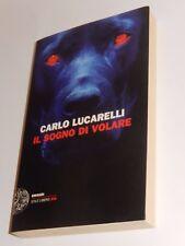 IL SOGNO DI VOLARE Carlo Lucarelli Einaudi 2013 prima edizione Thriller Giallo