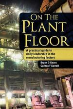 On The Plant Floor: A practical guide to daily leadership in the manufacturing f