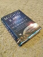 The Future of Humanity by Michio Kaku Hardcover w/ Dust Jacket First Edition 1st