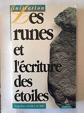 LES RUNES ET L'ECRITURE DES ETOILES 1992 GUILLAUME INITIATION ILLUSTRE