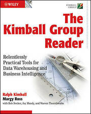 The Kimball Group Reader: Relentlessly Practical Tools for Data Warehousing...