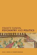 Creolizing the Canon: Frantz Fanon, Psychiatry and Politics by Roberto...