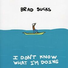 Brad Sucks - I Don't Know What I'm Doing [New CD]