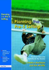 Planning the Pre-5 Setting: Practical Ideas and Activities for the Nursery (Prac