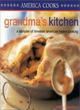Grandma's Kitchen: A Sampler of Timeless American Home Cooking (America cooks),