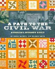 A Path to the Civil War Aurelia's Journey Quilt