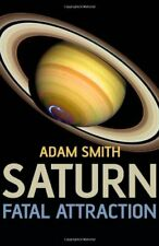 Saturn, Fatal Attraction by Adam Smith Paperback Book The Cheap Fast Free Post