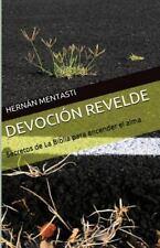 Devoción Revelde : Secretos de la Biblia para Encender el Alma by Hernán...