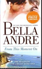 Belle Andre  From This Moment On     The Sullivans  Romance   Pbk NEW
