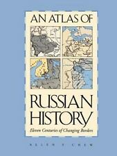 An Atlas of Russian History : Eleven Centuries of Changing Borders by Allen...
