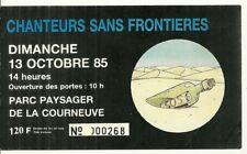 RARE / TICKET DE CONCERT - CHANTEURS SANS FRONTIERES RENAUD JOHNNY A PARIS 1985