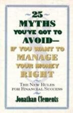 25 Myths You've Got to Avoid - If You Want to Manage Your Money Right : The...