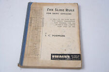 THE SLIDE RULE FOR SHIPS' OFFICERS By J. C. PODMORE - RARE BOOK