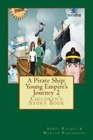 Pirate Ship : Young Empire's Journey 2. Children's Story Book, Paperback by R...