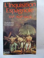 BENNASSAR (Bartolomé). L'Inquisition Espagnole. Xvè-XIXè siècle.