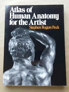 Atlas of Human Anatomy for the Artist by Stephen Rogers Peck (Paperback)