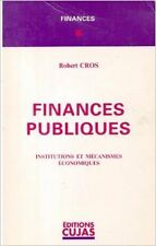 Robert Cros - Finances publiques : institutions et mécanismes économiques - 1994