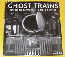 Ghost Trains 2014 Images From America's Railroad Heritage Many Great Photos! See