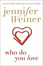Who Do You Love: A Novel by Jennifer Weiner