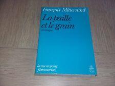 LA PAILLE ET LE GRAIN / FRANCOIS MITTERRAND