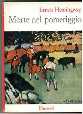 HEMINGWAY ERNEST MORTE NEL POMERIGGIO EINAUDI 1956 SAGGI 88 FERNANDA PIVANO