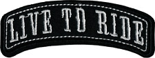 20278 Live to Ride Banner Rocker Biker Tough Moto Embroidered Sew Iron On Patch