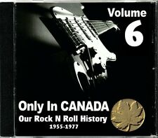 Only In Canada Volume 6 Our Rock N Roll History  RARE Canadian Rock CD (New!)