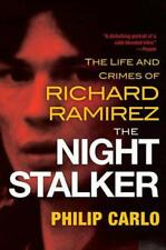 The Night Stalker: The Life and Crimes of Richard Ramirez by Carlo, Philip | Pap