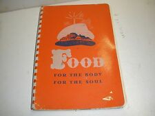 "1947 ""FOOD FOR THE BODY FOR THE SOUL"" Moody Bible Institute Recipes"