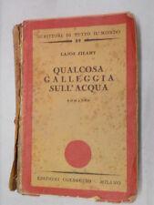 QUALCOSA GALLEGGIA NELL ACQUA Lajos Zilahy Ilia Stux Corbaccio 1933 Romanzo di