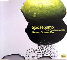 Goosebump Maxi CD Never Gonna Do - France (EX+/EX+)