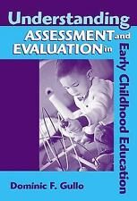 Early Childhood Education: Understanding Assessment and Evaluation in Early...
