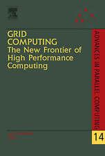 Grid Computing: The New Frontier of High Performance Computing, Volume 14 (Adva