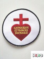 PATCH ECUSSON BRODE - CATHOLIQUE ET FRANCAIS TOUJOURS - SACRE COEUR DE JESUS