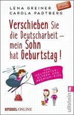 Verschieben Sie die Deutscharbeit - mein Sohn hat Geburtstag! von Lena Greiner und Carola Padtberg (2017, Taschenbuch)