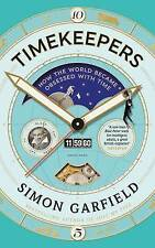 Timekeepers: How the World Became Obsessed With Time by Simon Garfield...