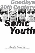 Goodbye 20th Century: A Biography of Sonic Youth-ExLibrary