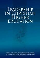 Leadership in Christian Higher Education (Paperback or Softback)
