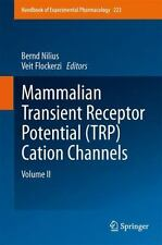 Mammalian Transient Receptor Potential (TRP) Cation Channels : Volume II 223...