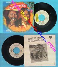 LP 45 7'' BELLAMY BROTHERS Lovers live longer Classic case of blues no cd mc*dvd