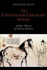 The Confucian-Legalist State: A New Theory of Chinese History by Dingxin Zhao...