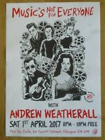 Music's Not For Everyone - Andrew Weatherall  Glasgow april 2017 show gig poster